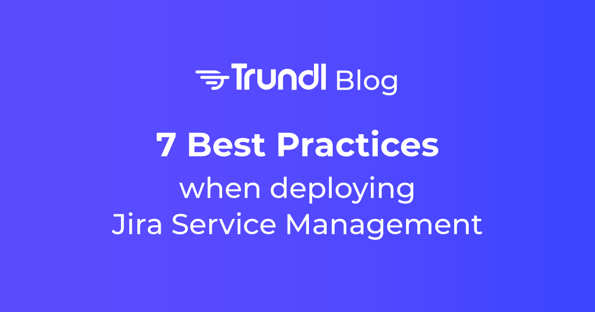 7 Best Practices when deploying Jira Service Management