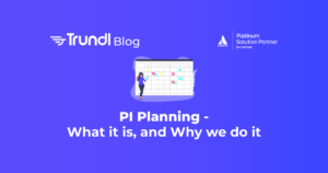 Trundl_Agile_SAFe-What-is-PI-Planning